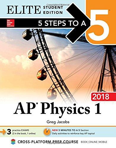 5 Steps to a 5 AP Physics 1: Algebra-Based 2018 Elite Student edition PDF