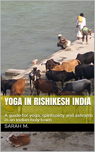 Amazon.com: Yoga in Rishikesh India: A guide for yoga ...