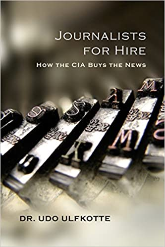 buy popular 9ef78 55ed7 Journalists for Hire: How the CIA Buys the News: Dr. Udo ...