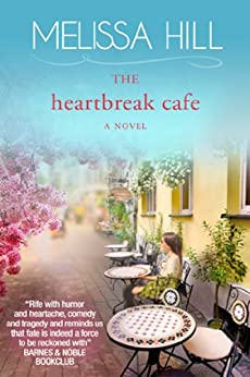 The Heartbreak Cafe (Lakeview Contemporary Romance Book 1) by [Hill, Melissa]