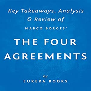 Amazon the four agreements by don miguel ruiz a toltec wisdom amazon the four agreements by don miguel ruiz a toltec wisdom book a practical guide to personal freedom key takeaways analysis review audible platinumwayz