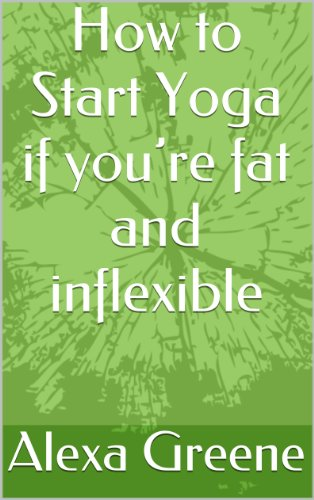 How to Start Yoga if youre fat and inflexible