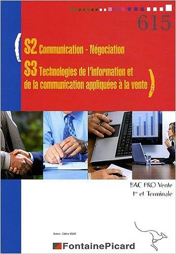Télécharger en ligne S2 Communication-Négociation - S3 Technologies de l'information et de la communication appliquées à la vente 1e et Tle Bac pro Vente pdf