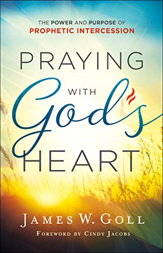 Praying with God's Heart: The Power and Purpose of Prophetic Intercession  See more