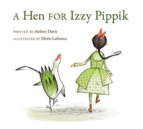 A Hen for Izzy Pippik: Davis, Aubrey, Lafrance, Marie: 9781554532438:  Amazon.com: Books