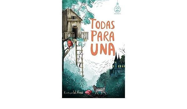 Todas para una (Serie Ideas en la casa del árbol. Volumen 1): Novela infantil-juvenil. Lectura de 8-9 a 11-12 años. Literatura Ficción. Libros para niñas y ...