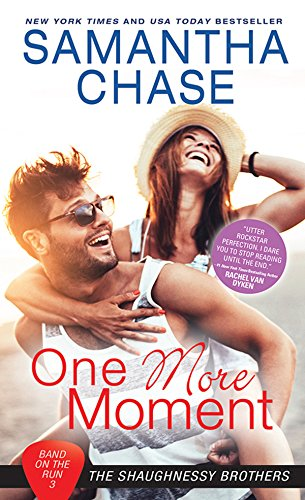 One More Moment (Shaughnessy Brothers: Band on the Run) by [Chase, Samantha]