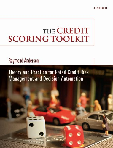 The Credit Scoring Toolkit: Theory and Practice for Retail Credit Risk Management and Decision Automation Pdf