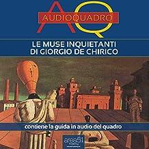 Le muse inquietanti di Giorgio De Chirico: Audioquadro