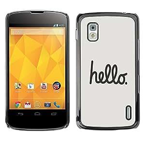Caucho caso de Shell duro de la cubierta de accesorios de protección BY RAYDREAMMM - LG Google Nexus 4 E960 - Hello Text Handwritten Grey Black Funny