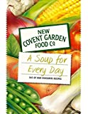 A Soup for Every Day: 365 of Our Favourite Recipes (New Covent Garden Soup Company) by New Covent Garden Soup Company on 17/09/2010 unknown edition