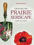 Creating the Prairie Xeriscape: Low maintenance, water-efficient gardening