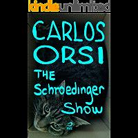 The Schroedinger Show