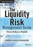 The Liquidity Management Guide, Gudni Adalsteinsson, 111885800X