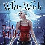 White Witch | Trish Milburn