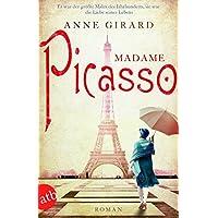 Madame Picasso: Roman (Mutige Frauen zwischen Kunst und Liebe, Band 1)