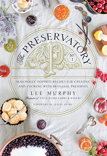 The Preservatory: Seasonally Inspired Recipes for Creating and Cooking with Artisanal - Recipes Jam Pear