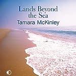 Lands Beyond the Sea | Tamara McKinley