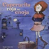 img - for Caperucita roja se enoja: y el lobo no era tan bobo (Spanish Edition) book / textbook / text book