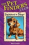 8: Dachshund In Danger (Pet Finders Club) by Ben Baglio (2008-03-06)