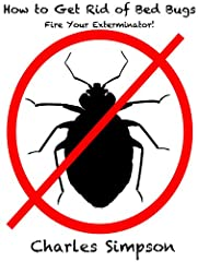 Do you have a bed bug problem? Do you want to learn how to get rid of bed bugs without using an expensive exterminator? Exterminators can cost over $5000 for one house. However, you will save a lot of money by reading this ebook and learn how...