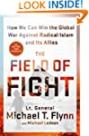 The Field of Fight: How We Can Win th...