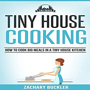Tiny House Cooking Hörbuch