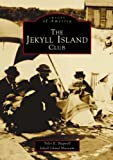 The Jekyll Island Club, Tyler E. Bagwell and Jekyll Island Museum Staff, 0738517968