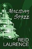 Holiday Spree, Reid Laurence, 1451236557