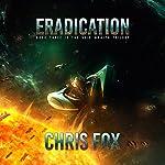 Eradication: The Void Wraith Trilogy, Book 3 | Chris Fox