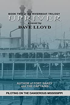 Upriver (Riverboat Trilogy Book 2) by [Lloyd, Dave]