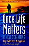 Once Life Matters, Marty Angelo, 0961895446