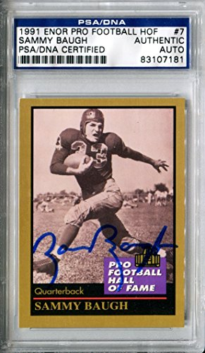 SAMMY BAUGH Signed 1991 ENOR Pro Football HOF Card #7 Rare PSA/DNA Slabbed (d.2008) 1937-1952 Washington Redskins 1963 Hall of Fame Member - Hall Football 1963 Fame Of