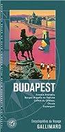 Hongrie:Budapest: Avenue Andrássy, Berges et ponts du Danube, Colline du Château, Óbuda, Esztergom par Gallimard