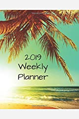 2019 Weekly Planner: A 12 Month Beach Sunset Calendar for Appointments, Goals, and More (Large Planners) Paperback