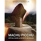 Machu Picchu: Virtual Guide And Secrets Revealed