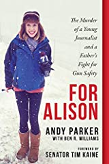 """Renowned activist Andy Parker's account of the story that shocked America, the murder of his daughter, reporter Alison Parker, on live television, and his extraordinaryensuingfight forcommonsense gun safety legislation and doing""""Whatever ..."""