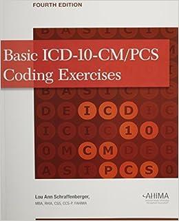 Basic ICD-10-CM/PCs Coding Exercises by Lou Ann Schraffenberger (2012-10-01)