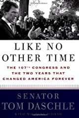 Like No Other Time: The 107th Congress and the Two Years That Changed America Forever Hardcover