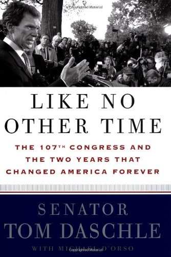 Like No Other Time: The 107th Congress and the Two Years That Changed America Forever pdf