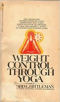 Book Weight Control Through Yoga by Richard Hittleman (1971-08-01)