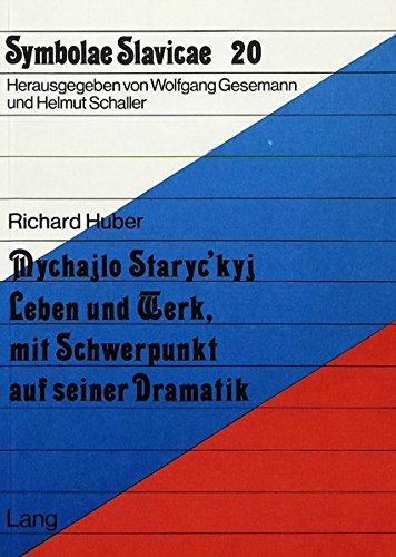 Mychajlo Staryc'kyj: Leben und Werk mit Schwerpunkt auf seiner Dramatik (Symbolae Slavicae) (German Edition)