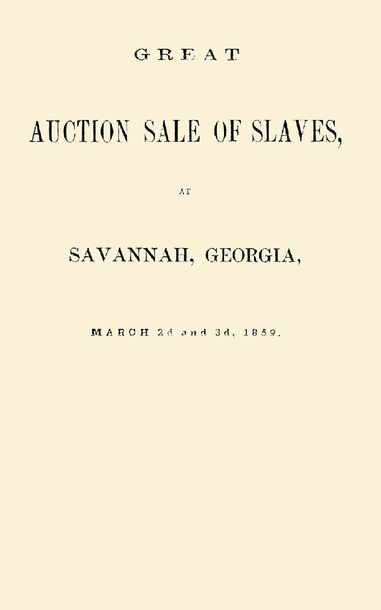 Great Auction Sale of Slaves at Savannah, Georgia, March 2d and 3d, 1859 PDF