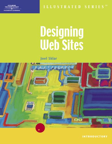 Designing Web Sites-Illustrated Introductory (Illustrated (Thompson Learning))