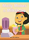 Molly Makes a Milkshake, Mary Ann Hoffman, 1404257683