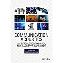 Communication Acoustics: An Introduction to Speech, Audio and Psychoacoustics