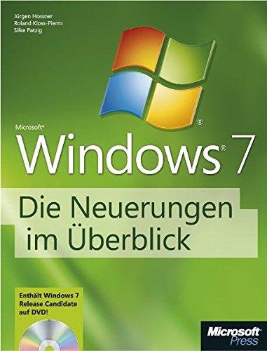 Microsoft Windows 7 - Die Neuerungen im Überblick. Mit Release Candidate auf DVD.
