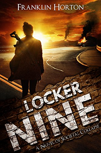 Locker Nine: A Novel of Societal Collapse by [Horton, Franklin]