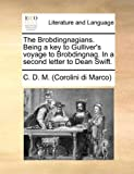 The Brobdingnagians Being a Key to Gulliver's Voyage to Brobdingnag in a Second Letter to Dean Swift, C. D. M. (Corolini di Marco), 1170651658