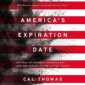 Amazon com: America's Expiration Date: The Fall of Empires